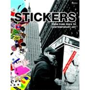 Stickers : From Punk Rock to Contemporary Art by Burkeman, D. B., 9780789320810