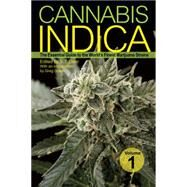 Cannabis Indica The Essential Guide to the World?s Finest Marijuana Strains by Oner, S. T.; Green, Greg, 9781931160810