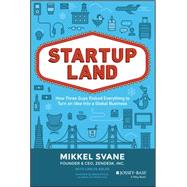 Startupland: How Three Guys Risked Everything to Turn an Idea into a Global Business by Svane, Mikkel; Adler, Carlye (CON); Primdahl, Morten; Adler, Carlye, 9781118980811