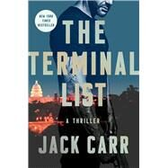 The Terminal List A Thriller by Carr, Jack, 9781501180811
