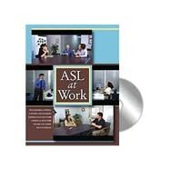 ASL At Work Student Text with DVD 2010 by Dawn Sign Press, 9781581210811