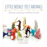 Little Needle-Felt Animals by Parker, Gretel, 9780062300812