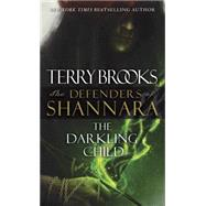 The Darkling Child by Brooks, Terry, 9780345540812