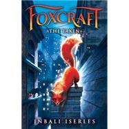 The Taken (Foxcraft, Book 1) by Iserles, Inbali, 9780545690812