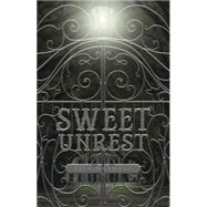 Sweet Unrest by Maxwell, Lisa, 9780738740812