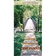Walking the Steps of Cincinnati by Dusablon, Mary Anna; Qualls, Roxanne (CON); Cicmanec, John; Harrell, Connie J.; Balsley, Brian, 9780821420812