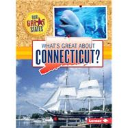 What's Great About Connecticut? by Rissman, Rebecca, 9781467760812