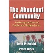 The Abundant Community by MCKNIGHT, JOHNBLOCK, PETER, 9781609940812