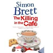 The Killing in the Cafe by Brett, Simon, 9781780290812
