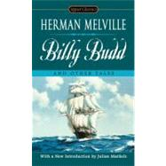 Billy Budd and Other Tales by Melville, Herman (Author); Markels, Julian (Introduction by); Oates, Joyce Carol (Afterword by), 9780451530813