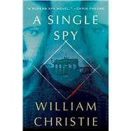 A Single Spy by Christie, William, 9781250080813