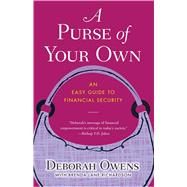 A Purse of Your Own An Easy Guide to Financial Security by Owens, Deborah; Richardson, Brenda Lane, 9781416570813