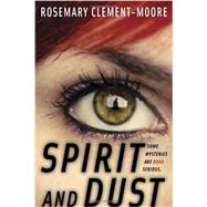 Spirit and Dust by CLEMENT-MOORE, ROSEMARY, 9780385740814