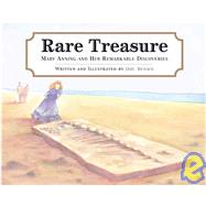 Rare Treasure : Mary Anning and Her Remarkable Discoveries by Brown, Don, 9780618310814