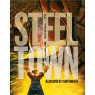 Steel Town by Winter, Jonah; Widener, Terry, 9781416940814