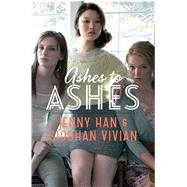 Ashes to Ashes by Han, Jenny; Vivian, Siobhan, 9781442440814