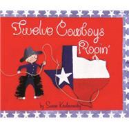 Twelve Cowboys Ropin' by Kralovansky, Susan, 9781455620814