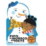 Pipo, el muñeco de nieve/ Pipo, snowman by Olid, Bel, 9788491010814
