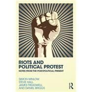 Riots and Political Protest by Winlow; Simon, 9780415730815