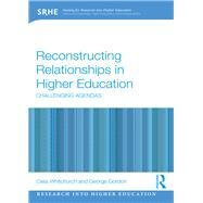 Reconstructing Relationships in Higher Education: Challenging Agendas by Whitchurch; Celia, 9781138810815