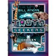 Choices A Truth Seekers Novel by Myers, Bill, 9781433690815