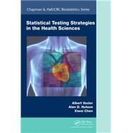 Statistical Testing Strategies in the Health Sciences by Vexler; Albert, 9781498730815