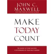 Make Today Count by Maxwell, John C., 9781599950815