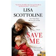 Save Me A Novel by Scottoline, Lisa, 9780312380816