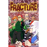 Fracture 1: Altered Egos by Dwonch, Dave; Gabborin, Shawn; Cicconi, Chad, 9781632290816