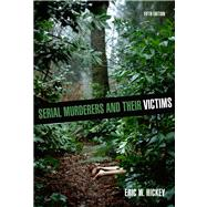Serial Murderers and Their Victims by Hickey, Eric W., 9780495600817