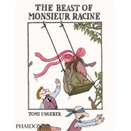The Beast of Monsieur Racine by Ungerer, Tomi, 9780714860817