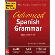 Practice Makes Perfect: Advanced Spanish Grammar, Second Edition by Vallecillos, Rogelio, 9781260010817