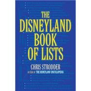 The Disneyland Book of Lists by Strodder, Chris, 9781595800817