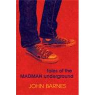 Tales of the Madman Underground by Barnes, John, 9780670060818