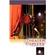 Theater Careers : A Realistic Guide by Donahue, Tim; Patterson, Jim, 9781611170818