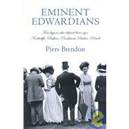 Eminent Edwardians : Four Figures Who Defined Their Age - Northcliffe, Balfour, Pankhurst, Baden-Powell by Unknown, 9781844130818