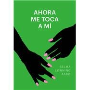 Ahora me toca a mí/ I'm Coming by Aaro, Selma Lonning, 9788415070818