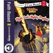 Elijah, God's Mighty Prophet by Miles, David, 9780310750819
