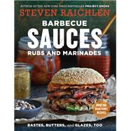 Barbecue Sauces, Rubs, and Marinades by Raichlen, Steven, 9781523500819