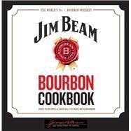 Jim Beam Bourbon Cookbook by Thunder Bay Press, 9781684120819