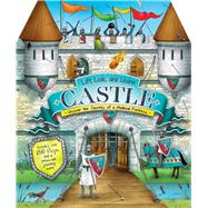 Lift, Look, and Learn Castle Uncover the Secrets of a Medieval Fortress by Pipe, Jim; Taylor, Maria, 9781783120819