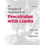 A Graphical Approach to Precalculus with Limits by Hornsby, John; Lial, Margaret L.; Rockswold, Gary K., 9780321900821