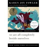 We Are All Completely Beside Ourselves A Novel by Fowler, Karen Joy, 9780142180822