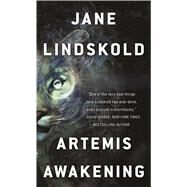 Artemis Awakening by Lindskold, Jane, 9780765370822
