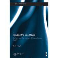 Beyond the Iron House: Lu Xun and the Modern Chinese Literary Field by Sun; Saiyin, 9781138670822