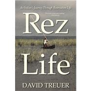 Rez Life by Treuer, David, 9780802120823