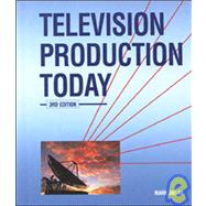Television Production Today, Student Edition by Unknown, 9780844250823