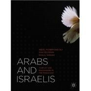 Arabs and Israelis Conflict and Peacemaking in the Middle East by Said Aly, Abdel Monem; Feldman, Shai; Shikaki, Khalil, 9781137290823