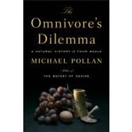 The Omnivore's Dilemma A Natural History of Four Meals by Pollan, Michael, 9781594200823