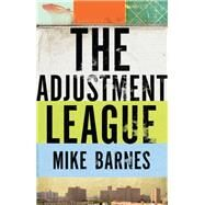 The Adjustment League by Barnes, Mike, 9781771960823